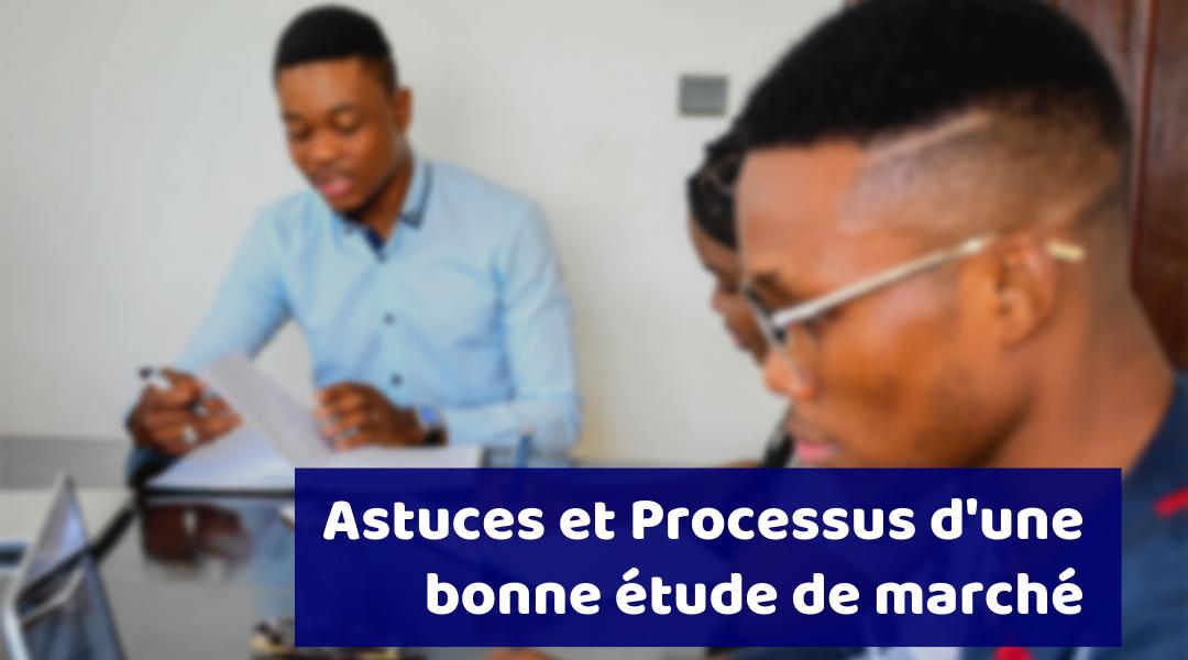 Astuces et Processus d'une bonne étude de marché